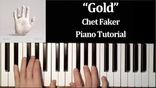 Chet Faker - Gold (How To Play Piano Tutorial)