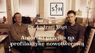 Autorski przepis na profilaktykę nowotworową – dr Andrzej Vogt   Sekrety Hipokratesa #7