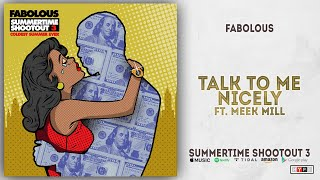 Gambar cover Fabolous - Talk To Me Nicely Ft. Meek Mill (Summertime Shootout 3)