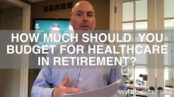 How Much Should You Budget For Healthcare In Retirement?