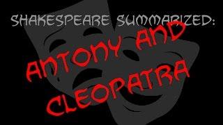 Shakespeare Summarized: Antony and Cleopatra