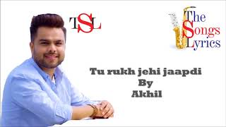 Tu rukh jehi japdi - Lyrics - Akhil | Punjabi Songs Lyrics | Akhil Songs Lyrics