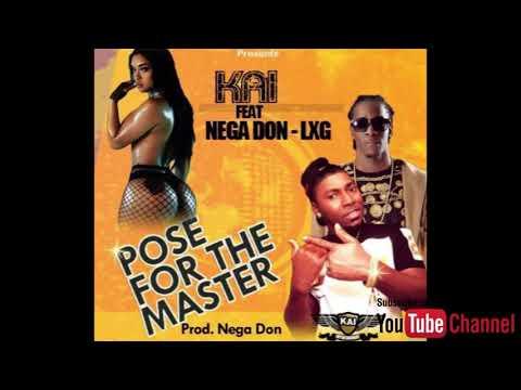 Kai ft NEGA DON ( LXG ) - Pose For The Master