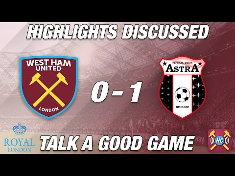 West Ham United 0-1 Astra Highlights Discussed   Out Of Europe!!
