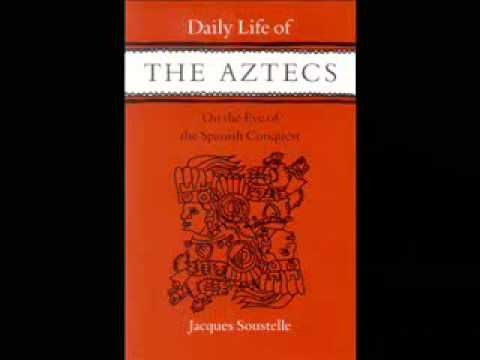 Daily Life Of The Aztecs by Jacques Soustelle - Chapter 1
