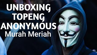 Unboxing Topeng Anonymous | Kok gini yg didapat...!!!