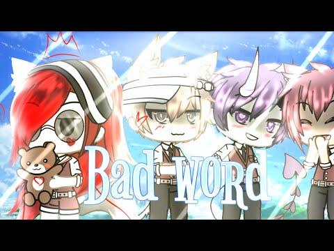 Bad Word { Short GLMV ) // Gift //