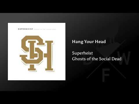 Superheist - Hang Your Head