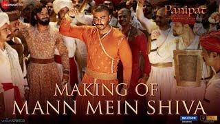 Gambar cover Making Of Mann Mein Shiva - Panipat | Arjun Kapoor & Kriti Sanon | Ajay - Atul | Ashutosh Gowariker
