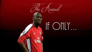 Abou Diaby ● If Only ● Arsenal FC