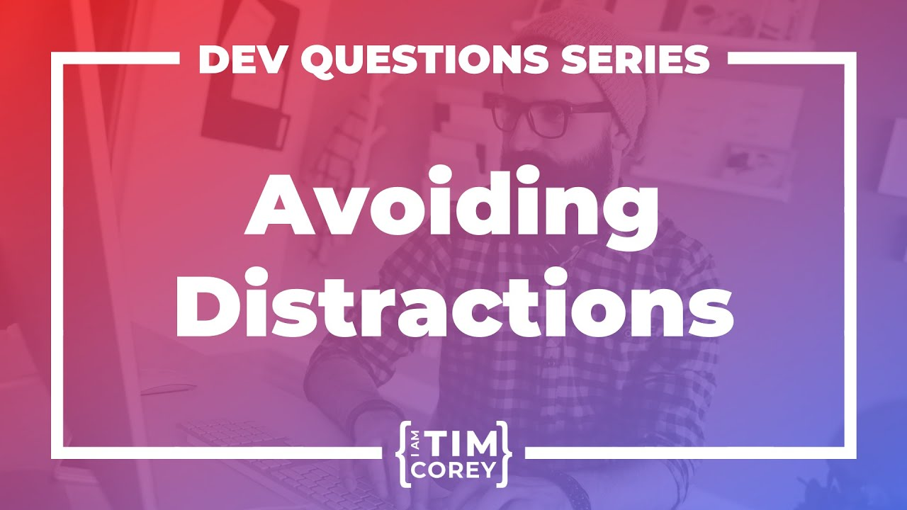How Do You Stay Focused and Avoid Distractions As A Software Developer?