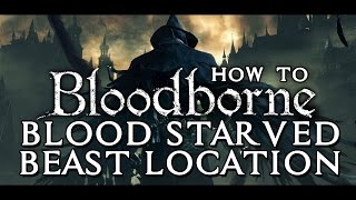 Shortcut to Blood Starved Beast - Boss in Old Yharnam