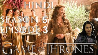 Game of Thrones Season 5 Episode 3 Explained in Hindi