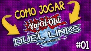 Como jogar Yu-Gi-Oh Duel Links. Aprenda o básico de como jogar. Link para download na descrição