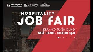 Trải Nghiệm Ngày Hội Việc Làm | Hospitality Job Fair 2019
