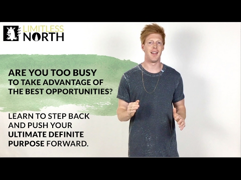 Are You Too Busy? Time Management and Prioritizing your Life - Limitless North