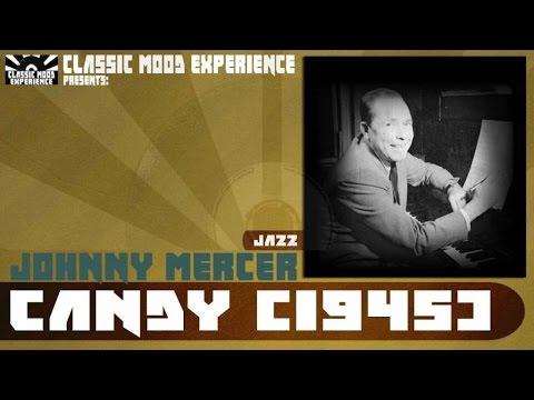 Johnny Mercer - Candy (1945)