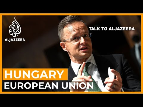 Hungarian FM: Could Hungary exit the European Union? | Talk to Al Jazeera