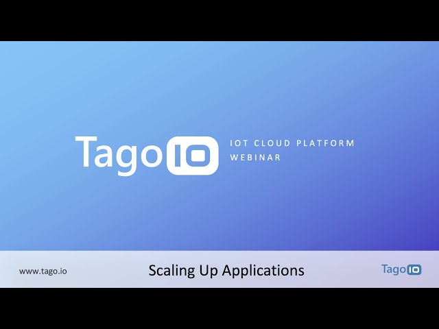 Webinar - Scaling Up IoT Solutions with the TagoIO platform