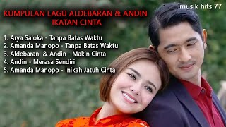Download lagu ALDEBARAN & ANDIN - TANPA BATAS WAKTU - KUMPULAN LAGU IKATAN CINTA