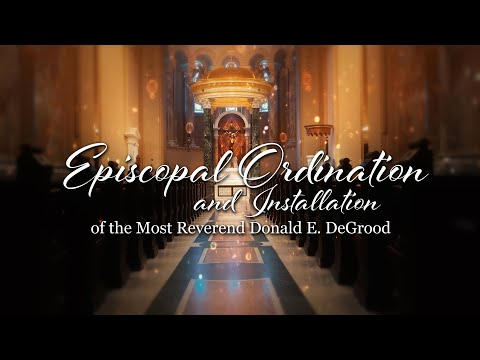 Episcopal Ordination And Installation Of The Most Donald E. DeGrood