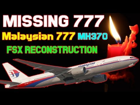 Missing 777 Malaysia Airlines MH370 Reconstruction   FSX HD