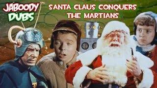 Santa Claus Conquers The Martians - Jaboody Dubs Christmas Special