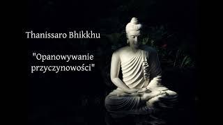 Opanowywanie przyczynowości - Thanissaro Bhikkhu [LEKTOR PL]