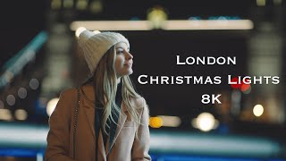 London - Christmas Lights 8K
