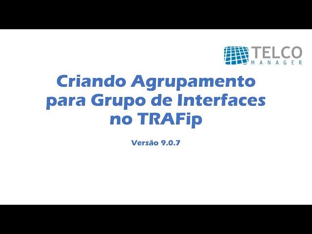[TUTORIAL] Criando Agrupamento para Grupo de Interfaces no TRAFip