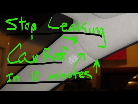 Car Roof Leak - How to stop the leak in 10 minutes