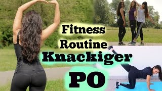 KNACKIGER PO - Workout | Fitness Routine!