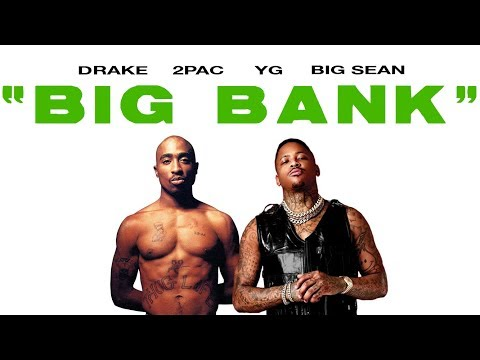 2Pac & YG - Big Bank (Remix) ft. Drake, Big Sean
