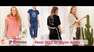 Penti 2017 Ev Giyim Kadın #SenFarklısın