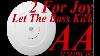 2 For Joy - Let The Bass Kick (B Side) [HQ] (2/2)
