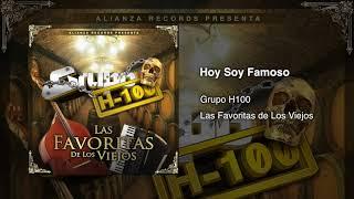 Grupo H100 - Hoy Soy Famoso (En Vivo) 2017