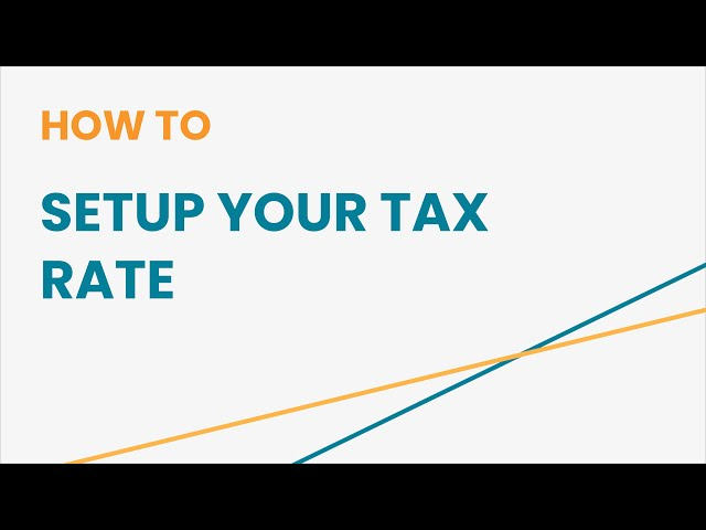 How to Setup Your Tax Rate
