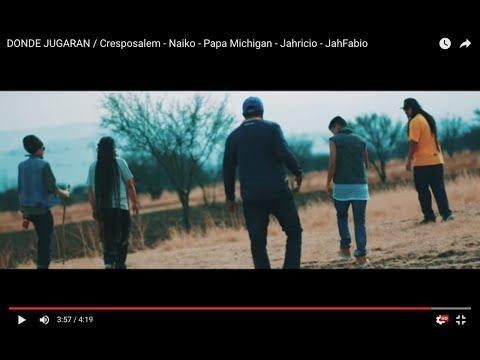 DONDE JUGARAN / Cresposalem - Naiko - Papa Michigan - Jahricio - JahFabio