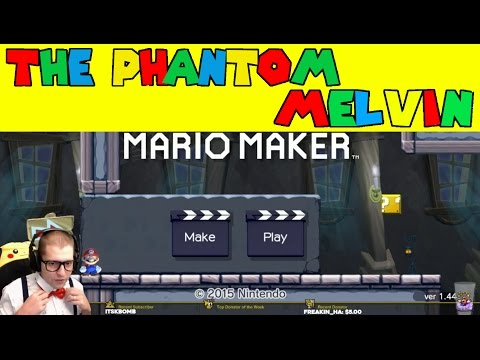 Mario Maker: The Phantom Melvin Part 1