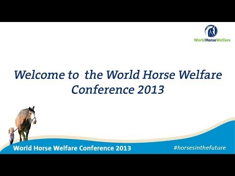 World Horse Welfare Conference 2013