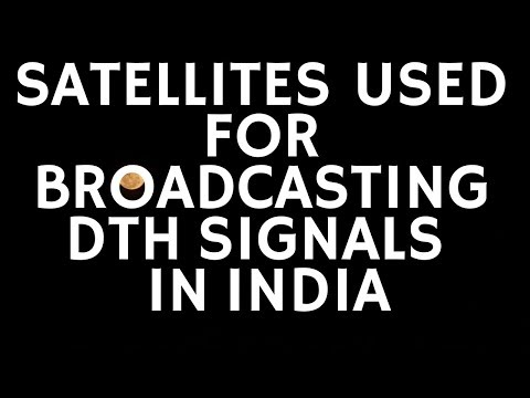 Satellites Used For Broadcasting DTH Channels in India