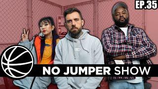 The No Jumper Show Ep. 35