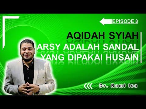 Aqidah Syiah - Episode 8 - Arsy Menurut Keyakinan Syiah Adalah Sandalnya Husain