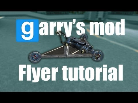Tutorial: Garry's mod   How to make a simple flyer