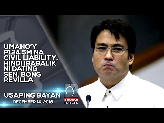 UMANO'Y P124 5M NA CIVIL LIABILITY, HINDI IBABALIK NI DATING SEN  BONG REVILLA