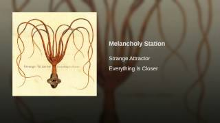 Melancholy Station