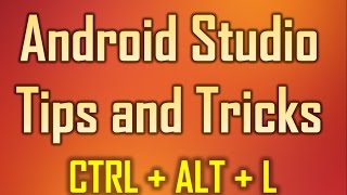 Android Studio Tips and Tricks 3   Ctrl + Alt + L to align your source code neatly
