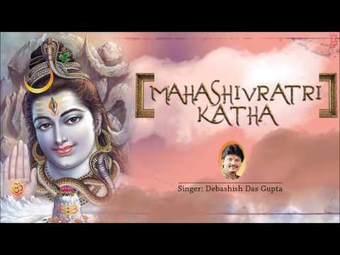 Mahashivratri Katha By Debashish Das Gupta Full Audio Song Juke Box