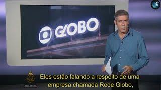 """TV """"AL Jazeera"""" denuncia Rede Globo no Golpe do Brasil 1964/2016"""