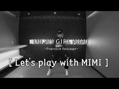 OH MY GIRL MIMI_Practice footage [Let's play with MIMI]